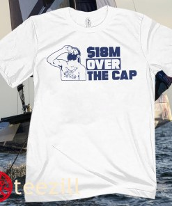 $18M (MILLION) OVER THE CAP TB SHIRT