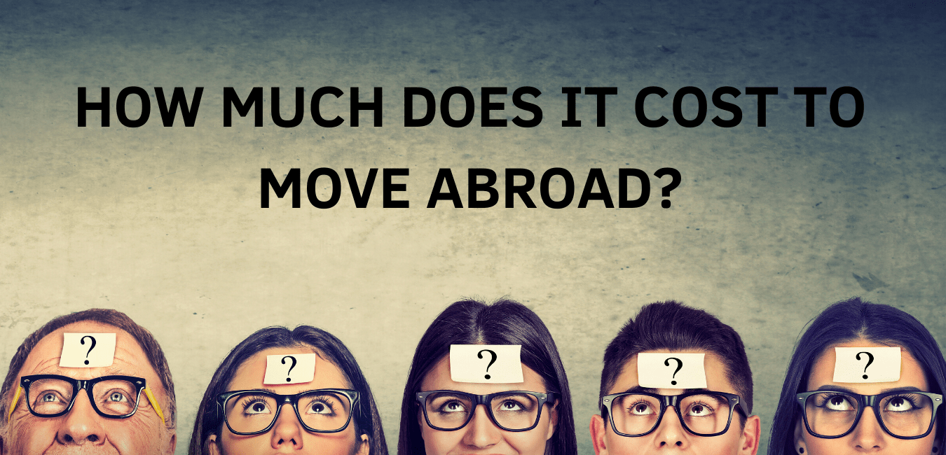 How Much Does It Cost To Move Abroad
