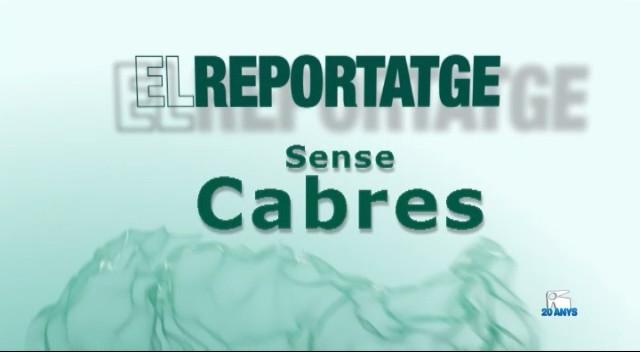 08/02 El Reportatge: Sense cabres