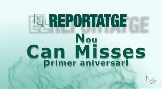 07/03 El Reportatge: Nou Can Misses, primer aniversari