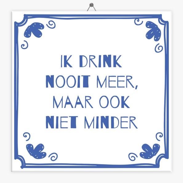 Ik drink nooit meer, maar ook niet minder