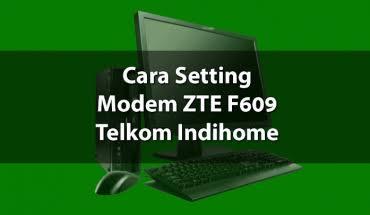 Cara setting modem indihome zte
