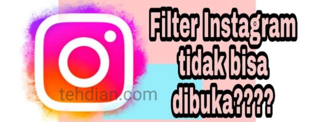 kenapa filter instagram tidak mau muncul