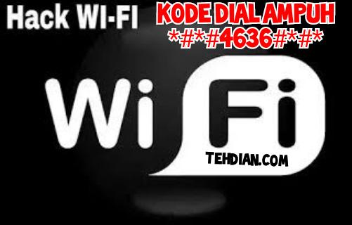 bobol wifi dengan kode *#*#4636#*#*