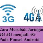 [Update] cara Merubah Sinyal 3g ke 4g lte di Semua Smartphone anroid