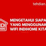 Cara Mengetahui berapa banyak Pengguna Wifi Indihome kita