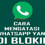 Kenapa Whatsapp di Blokir? Ini Cara Mengatasinya