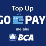 Cara melakukan Isi Ulang (Top UP) Saldo Gopay Melalui Bank BCA