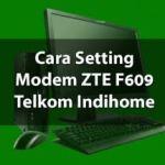 Cara Setting Manual Modem Indihome ZTE Fiber F660 F609 Agar Lebih Cepat