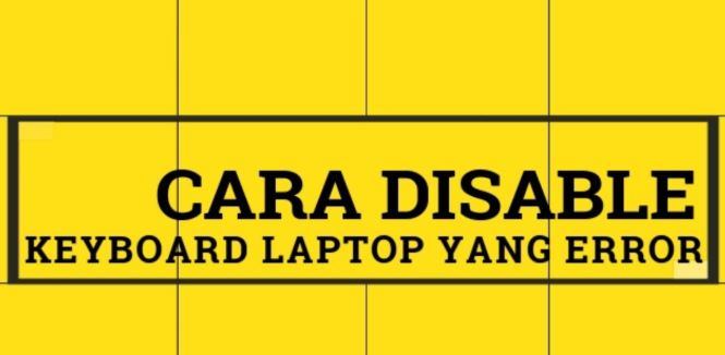 Cara menonaktifkan Keyboard Laptop