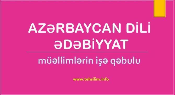 Müəllimlərin İşə Qəbulu. Azərbaycan Dili və Ədəbiyyat (sınaq imtahanı)