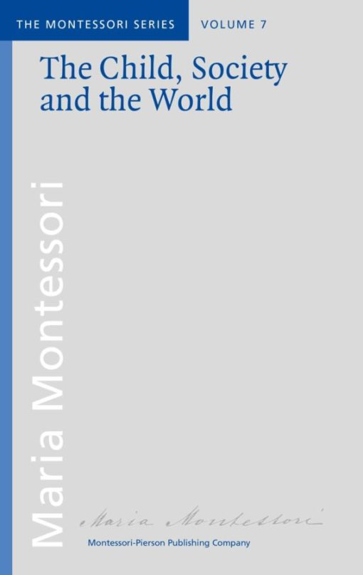 Book: The child, society and the world - Maria Montessori
