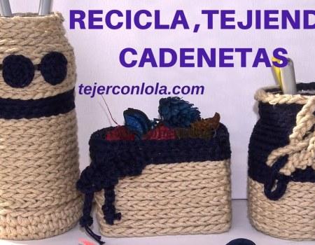 reciclar tejiendo cadenetas a ganchillo