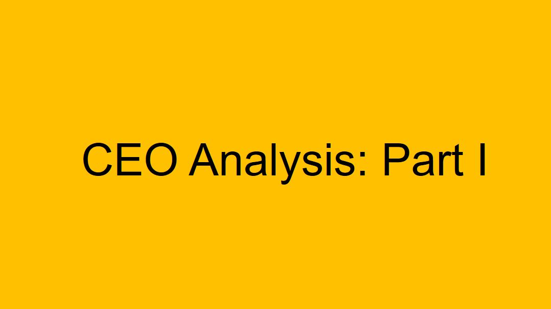 A CEO Analysis: Part I