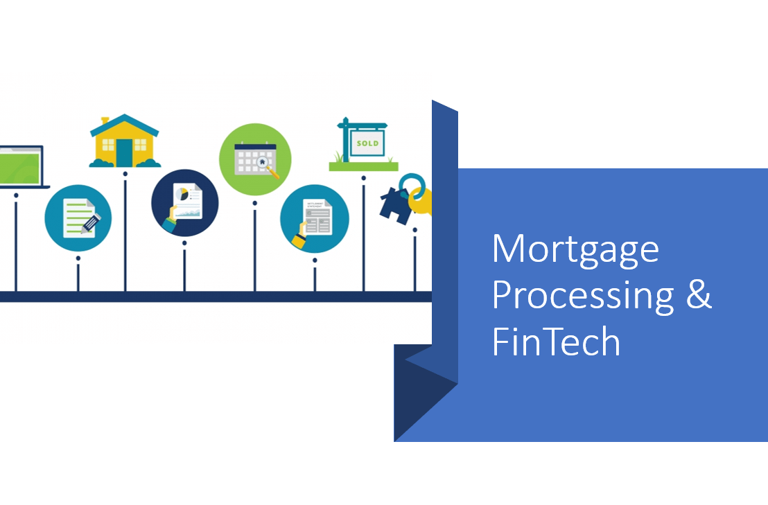 The Mortgage Processing Market Is A Riddle Best Solved by FinTech Companies