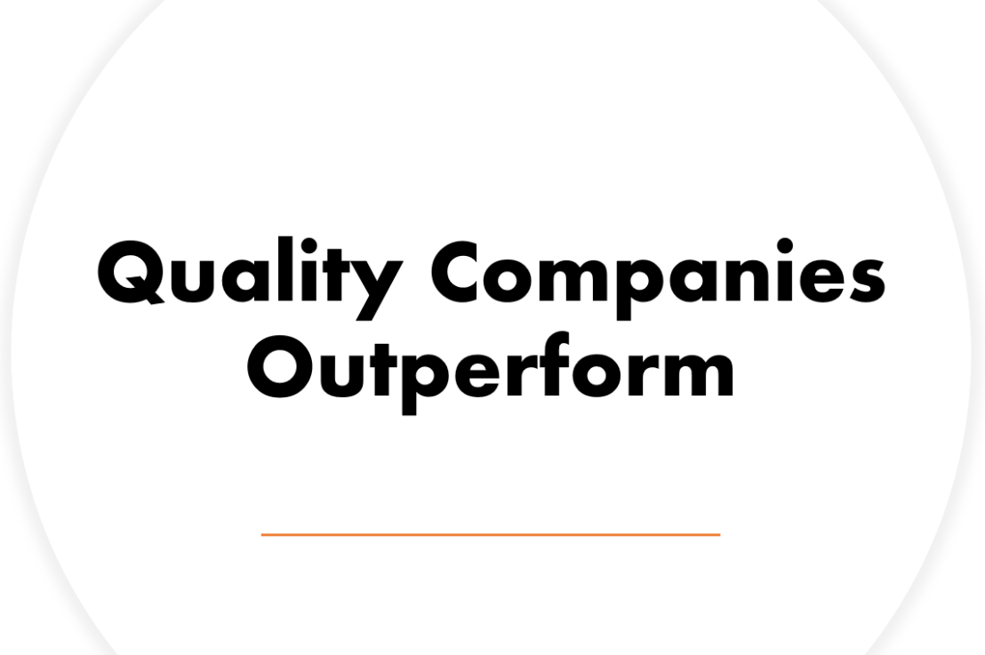 Quality Companies Outperform Over The Long-Term