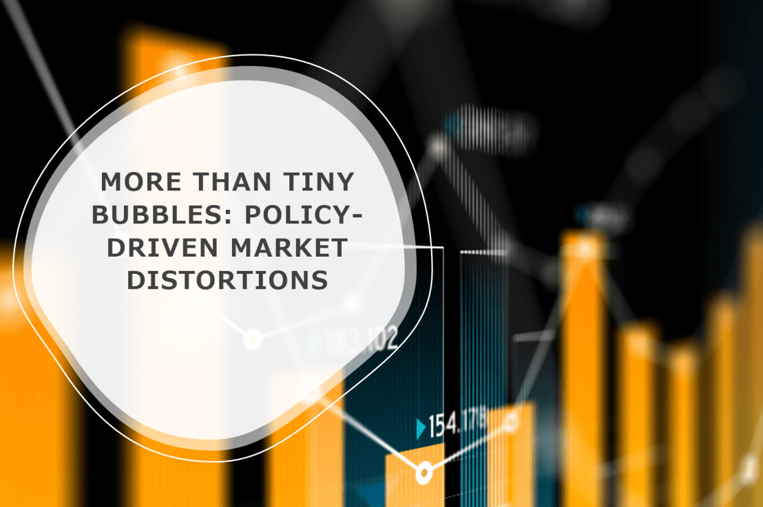 More Than Tiny Bubbles: Policy-Driven Market Distortions