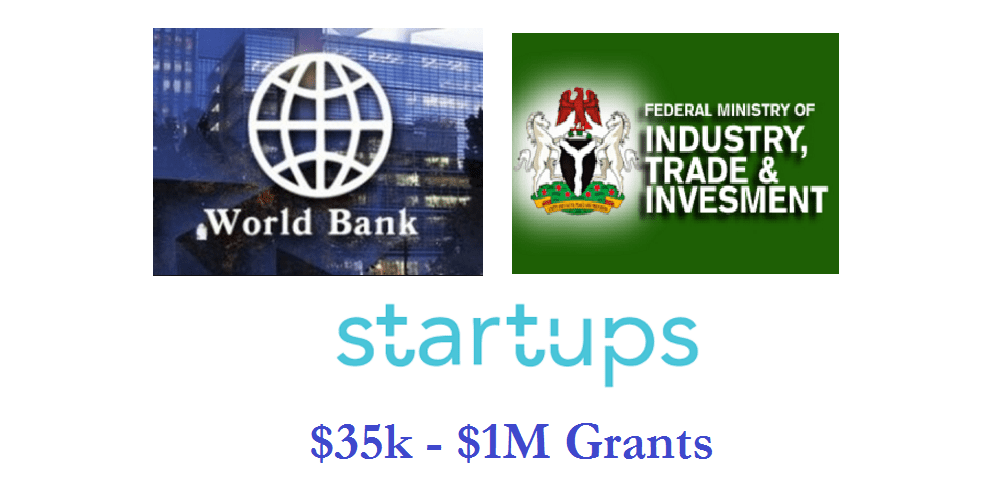 World Bank and Trade Ministry Unveil $35k - $1million Grant for Nigerian Startups