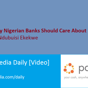 Why Nigerian Banks Should Care About Paga [Video] – Ndubuisi Ekekwe
