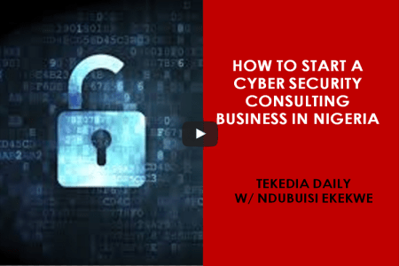 How To Start A Cybersecurity Consulting Business In Nigeria