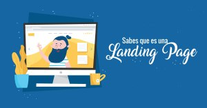 Lee más sobre el artículo Que es una Landing Page