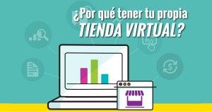 Lee más sobre el artículo ¿Por qué tener tu propia Tienda Virtual?