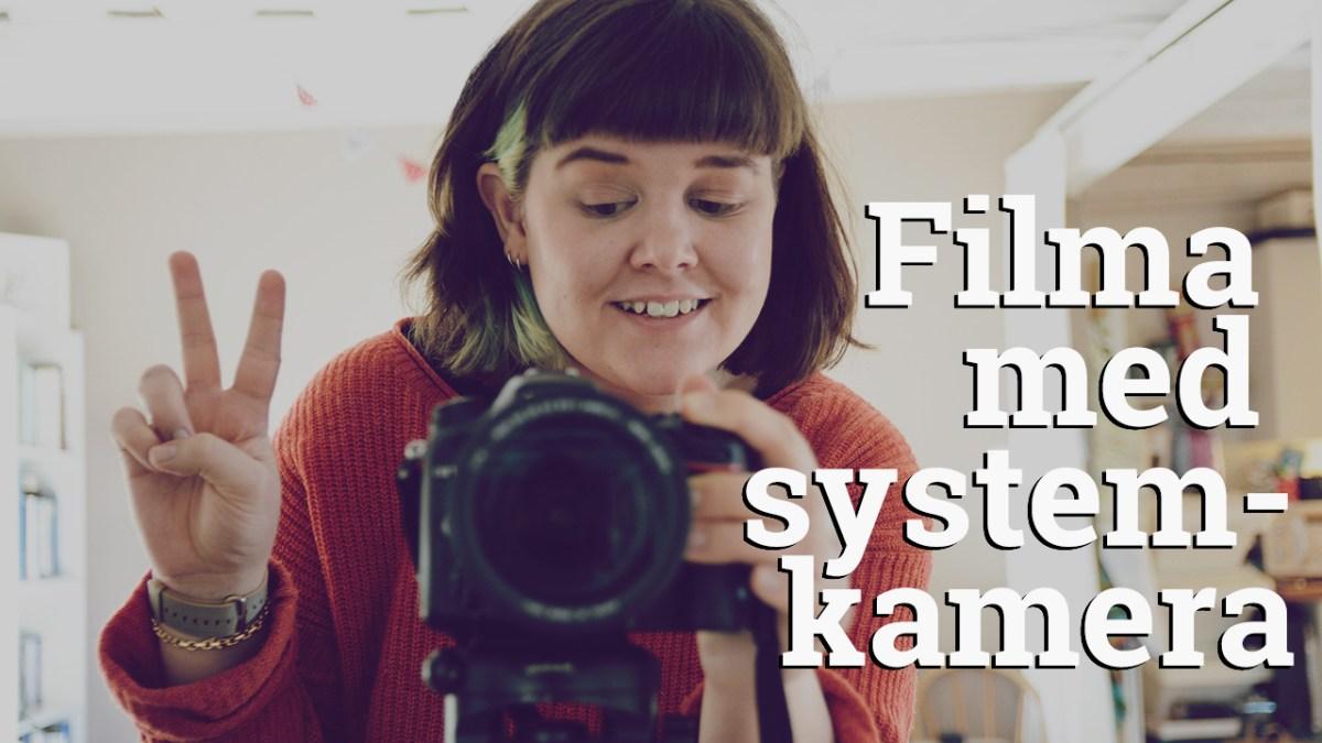 filma med systemkamera