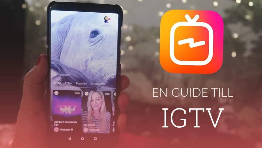 Vad är IGTV en guide svenska