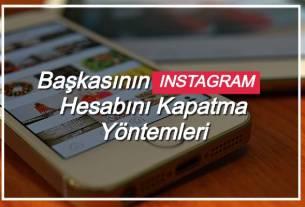 Başkasının Instagram Hesabını Kapatmak Mümkün mü ?