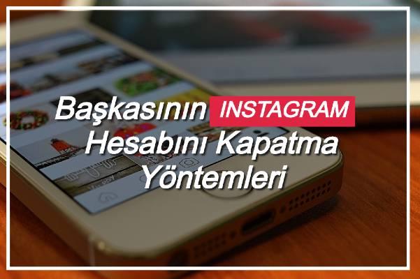 Başkasının Instagram Hesabı Nasıl Kapatılır ?