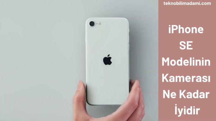 iPhone SE Modelinin Kamerası Ne Kadar İyidir