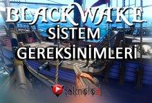 Photo of Blackwake Sistem Gereksinimleri – 19 Nisan 2020
