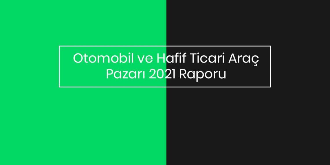 2021-ocak-haziran-otomobil-satislari-raporu
