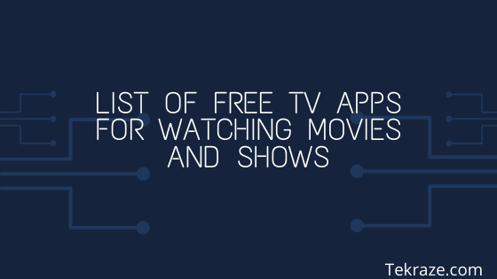 List of Free Tv Apps for Watching movies and Shows Tekraze