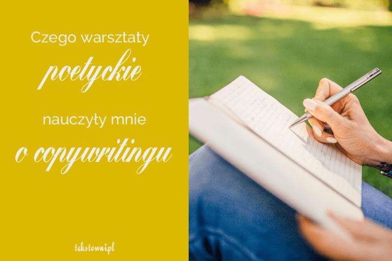 warsztaty poetyckie, Czego warsztaty poetyckie nauczyły mnie ocopywritingu?, Tekstowni.pl