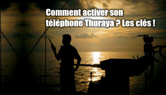 Comment activer son téléphone Thuraya ! Les clés !