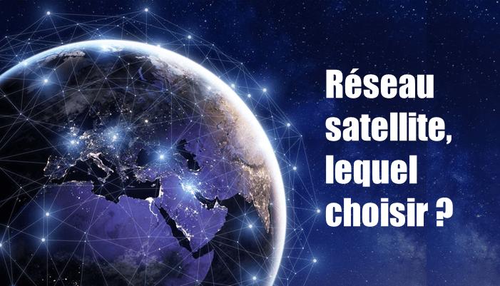 réseau satellite, lequel choisir ?