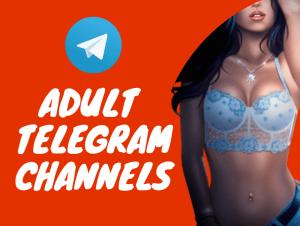 101+ Adult Telegram Channels [Telegram 18+ Hot Channels]