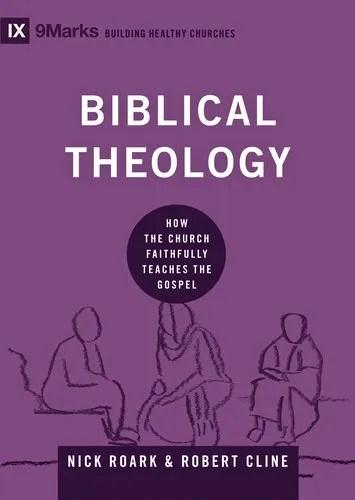 Biblical Theology: How the Church Faithfully Teaches the Gospel - Book Cover