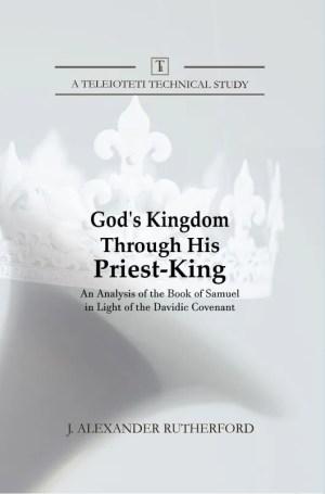 God's Kingdom through His Priest-King, A teleioteti technical study, book cover