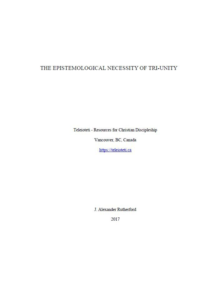 The Epistemological Necessity of Tri-Unity Cover