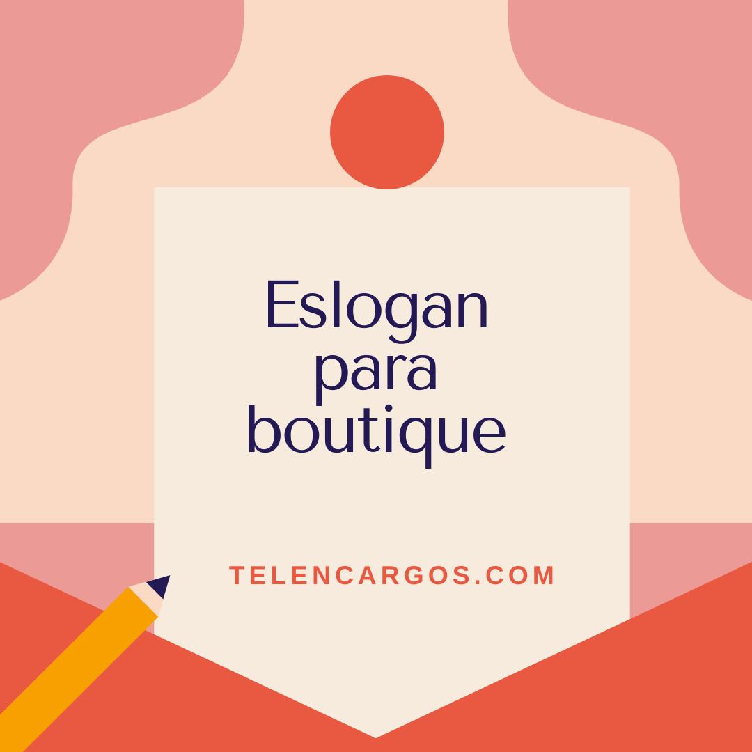 Los Mejores Eslogan Para Boutique Emprende Negocios
