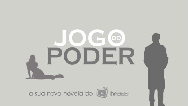 JOGO DO PODER | CAPÍTULO 17