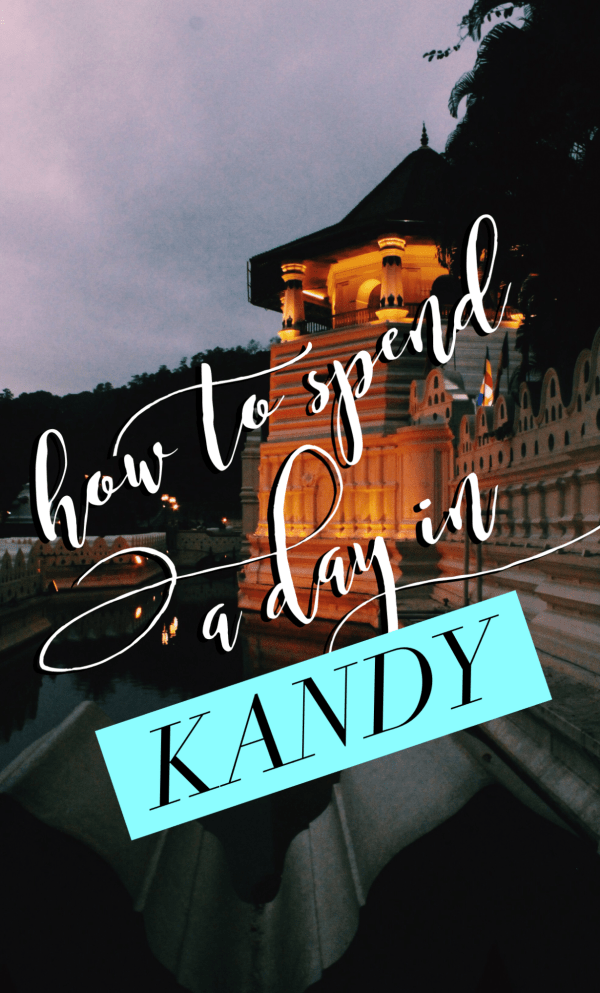 How to Spend a Day in Kandy, Sri Lanka: A perfect itinerary for a short stay in the beloved hill-country colonial city of Kandy. Everything from the Temple of the Tooth to a traditional Kandyan dance, and exploring the markets for making the most out of your stay!