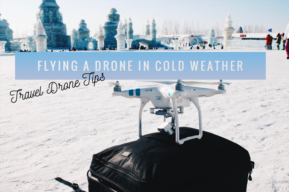 Travel Drone Tips: Flying a Drone in Cold Weather