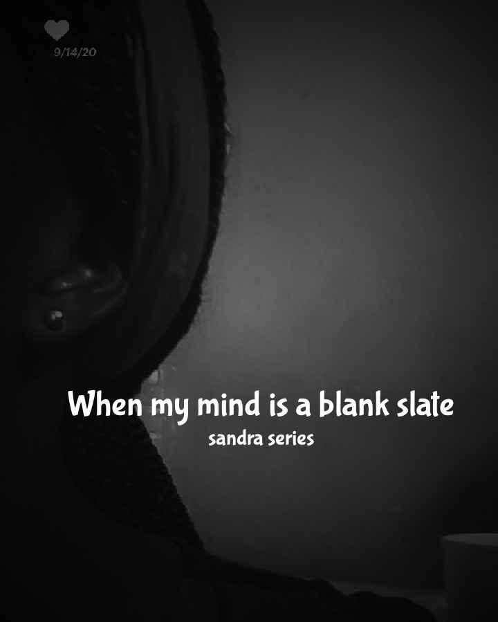 When my mind is a blank slate