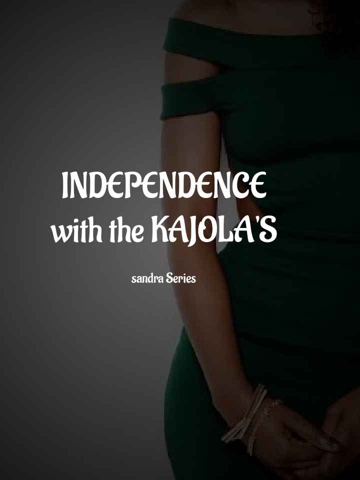Independence with the Kajola's
