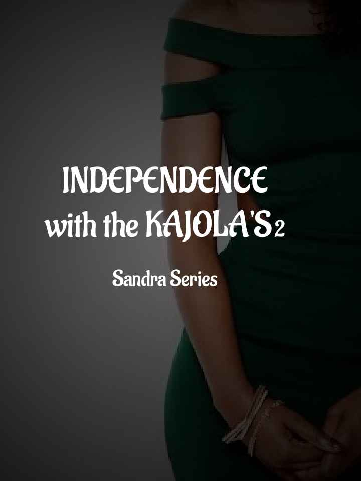 Independence with the Kajola's 2
