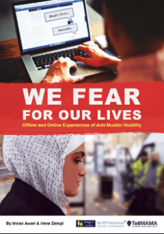 """REPORT: """"We Fear for Our Lives"""": Offline and Online Experiences of Anti-Muslim Hostility"""
