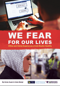 """""""We Fear for Our Lives"""": Offline and Online Experiences of Anti-Muslim Hostility"""